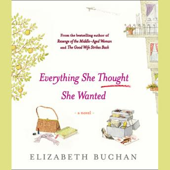 Everything She Thought She Wanted, Elizabeth Buchan