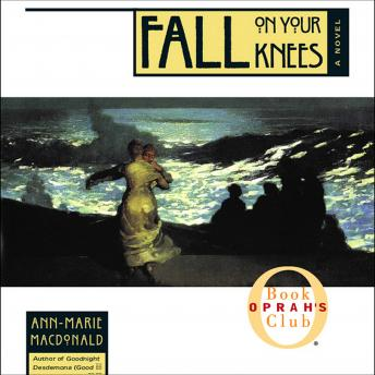 Fall on your Knees, Ann-Marie MacDonald