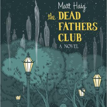 Download Dead Fathers Club by Matt Haig