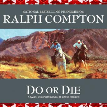 Do or Die: A Ralph Compton Novel by David Robbins, Ralph Compton, David Robbins