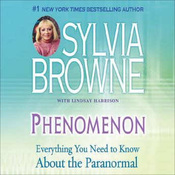 Phenomenon: Everything You Need to Know About the Other Side and What It Means to You, Sylvia Browne
