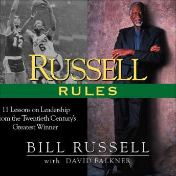Russell Rules: 11 Lessons on Leadership from the 20th Century's Greatest Champion, David Falkner, Bill Russell