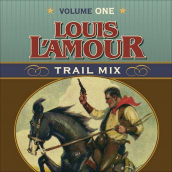 Trail Mix Volume One, Louis L' Amour, Louis L'Amour