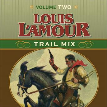 Trail Mix Volume Two, Louis L' Amour, Louis L'Amour