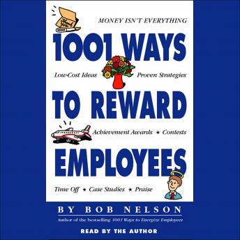 1001 Ways to Reward Employees, Bob Nelson