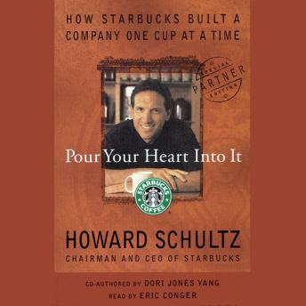 Pour Your Heart Into It, Howard Schultz