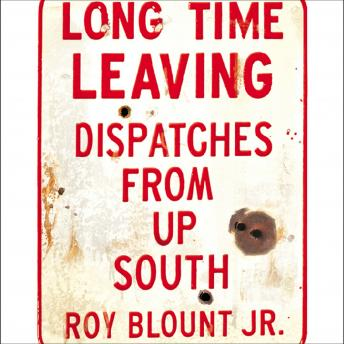 Long Time Leaving: Dispatches From Up South sample.