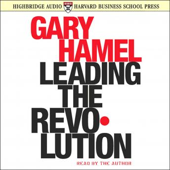 Leading the Revolution, Gary Hamel