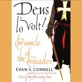 Deus Lo Volt! Chronicle of the Crusades, Evan Connell