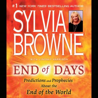 Download End of Days: Predictions and Prophecies about the End of the World by Sylvia Browne