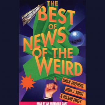 Best of News of the Weird, Roland Sweet, John J. Kohut, Chuck Shepherd