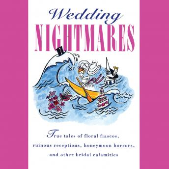 Wedding Nightmares: As Told to the Editors of BRIDE'S Magazine, Brides Magazine