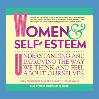 Women & Self-Esteem: Understanding and Improving the Way We Think and Feel about Ourselves, Mary Ellen Donovan, Linda Tschirhart Sanford