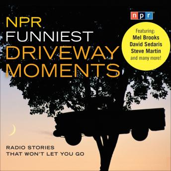 NPR Funniest Driveway Moments, Various Authors