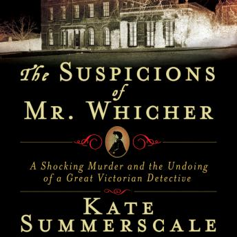 Suspicions of Mr. Whicher, Kate Summerscale