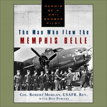 Man Who Flew The Memphis Belle, Robert Morgan