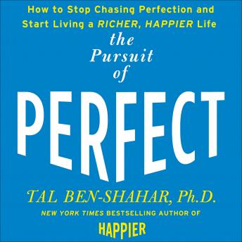 The Pursuit of Perfect: to Stop Chasing and Start Living a Richer, Happier Life
