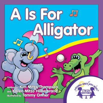 A Is For Alligator, Kim Mitzo Thompson