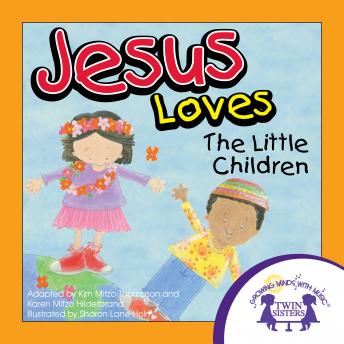 Jesus Loves The Little Children, Kim Mitzo Thompson