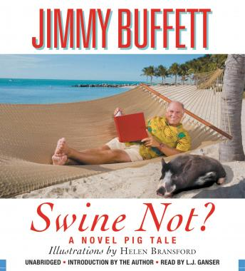 Swine Not?: A Novel, Jimmy Buffett