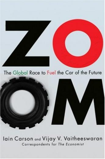 Zoom: The Global Race To Fuel the Car of the Future, Vijay Vaitheeswaran, Iain Carson