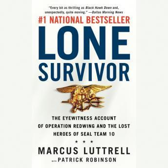 Lone Survivor: The Eyewitness Account of Operation Redwing and the Lost Heroes of SEAL Team 10 sample.