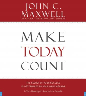 Make Today Count: The Secret of Your Success Is Determined by Your Daily Agenda sample.