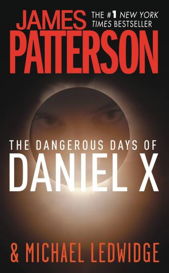 Dangerous Days of Daniel X, James Patterson