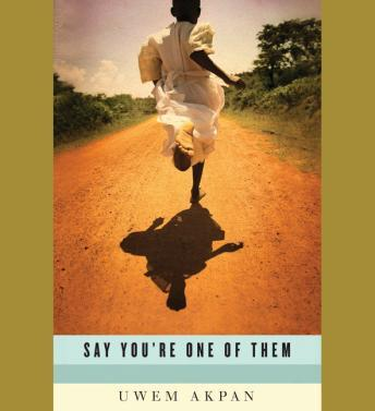 What Language is That (A Story from Say You're One of Them), Uwem Akpan