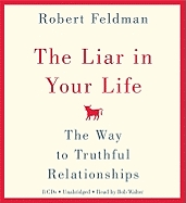 Liar in Your Life: The Way to Truthful Relationships, Robert Feldman