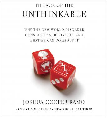 Age of the Unthinkable: Why the New World Disorder Constantly Surprises Us And What We Can Do About It sample.