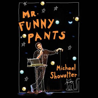 Mr. Funny Pants, Michael Showalter