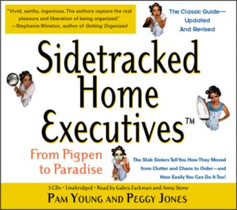 Sidetracked Home Executives(TM): From Pigpen to Paradise, Pam Young, Peggy Jones