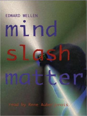 Mind Slash Matter, Edward Wellen