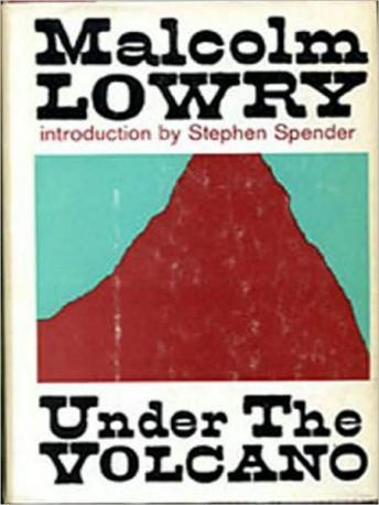 Under The Volcano, Malcolm Lowry