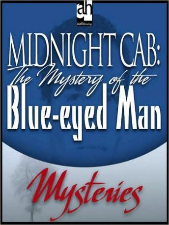 Midnight Cab: The Mystery of the Blue-eyed Man, James W. Nichol