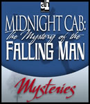 Midnight Cab: The Mystery of the Falling Man, James W. Nichol
