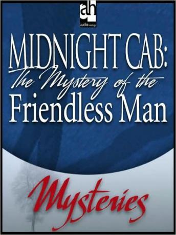 Midnight Cab: The Mystery of the Friendless Man, James W. Nichol