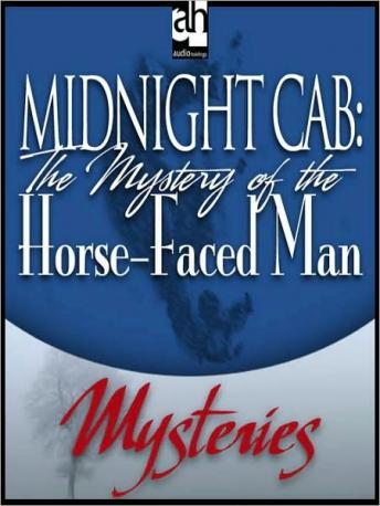 Midnight Cab: The Mystery of the Horse-Faced Man, James W. Nichol