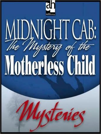 Midnight Cab: The Mystery of the Motherless Child