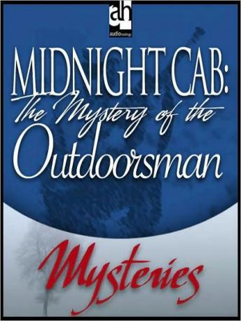 Midnight Cab: The Mystery of the Outdoorsman