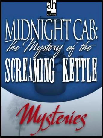 Midnight Cab: The Mystery of the Screaming Kettle, James W. Nichol