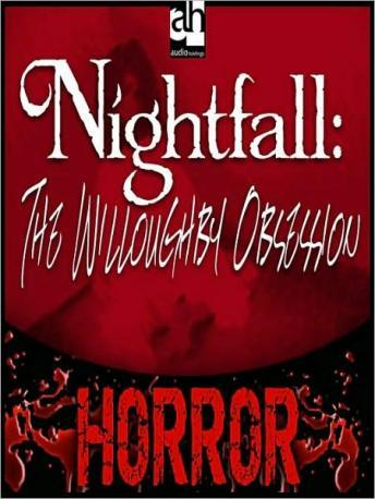 Nightfall: The Willoughby Obsession, G.R. Robertson
