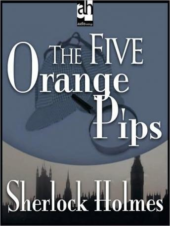 Sherlock Holmes: The Five Orange Pips, Sir Arthur Conan Doyle
