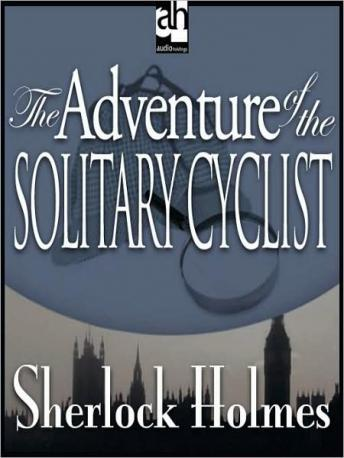 Sherlock Holmes: The Adventure of the Solitary Cyclist, Sir Arthur Conan Doyle
