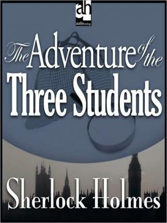 Sherlock Holmes: The Adventure of the Three Students, Sir Arthur Conan Doyle
