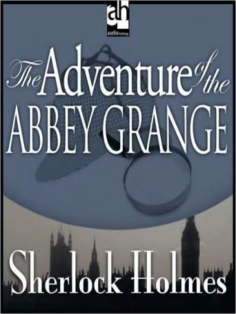 Sherlock Holmes: The Adventure of the Abbey Grange, Sir Arthur Conan Doyle