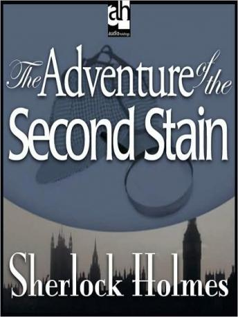 Sherlock Holmes: The Adventure of the Second Stain, Sir Arthur Conan Doyle
