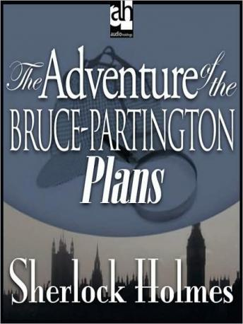 Sherlock Holmes: The Adventure of the Bruce-Partington Plans, Sir Arthur Conan Doyle