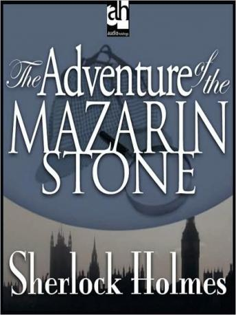 Sherlock Holmes: The Adventure of the Mazarin Stone, Sir Arthur Conan Doyle